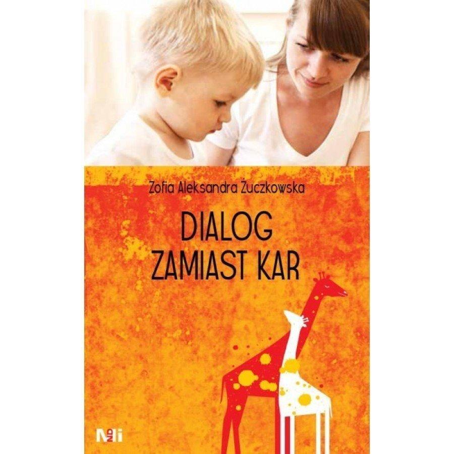 Dialog zamiast kar - Zofia Żuczkowska | Esy Floresy