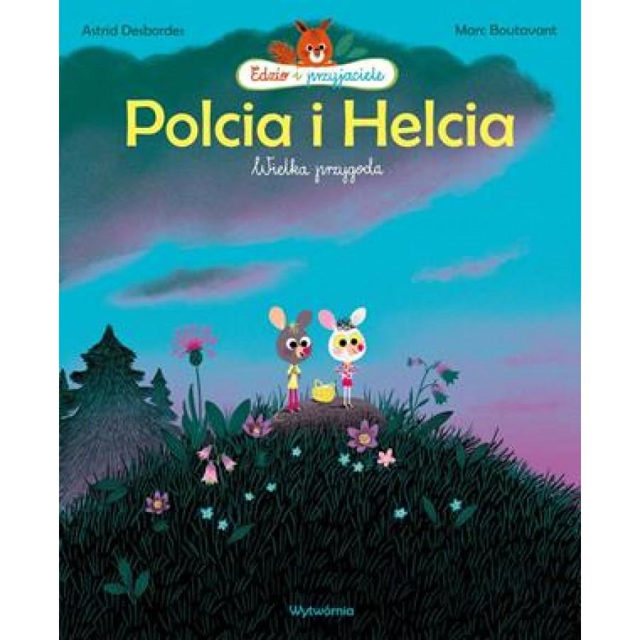 Polcia i Helcia wielka przygoda .   Esy Floresy